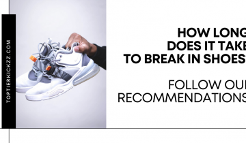 How long does it take to break in shoes? Follow our recommendations to get the best experience