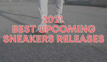 2021 Best Upcoming Sneakers Releases Q1
