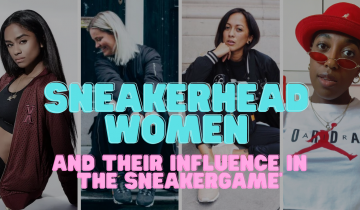 Sneakerhead women and their influence in the sneakergame