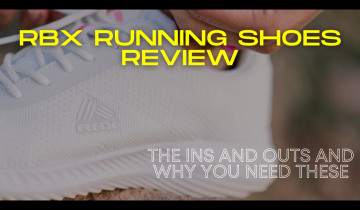 RBX shoes review – The ins and outs and why you need these